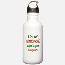 I play Gramophone , Wh Water Bottle