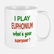 I play Euphonium , What's your power ? Small Small Mug