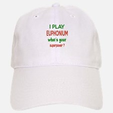 I play Euphonium , What's your power ? Baseball Baseball Cap