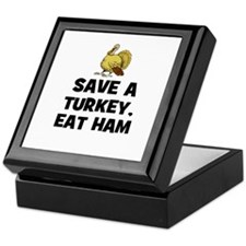 Save A Turkey, Eat Ham Keepsake Box