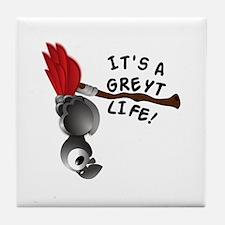 It's A Greyt Life Tile Coaster