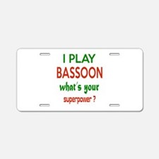 I play Bassoon , What's you Aluminum License Plate