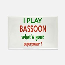 I play Bassoon , What's your powe Rectangle Magnet