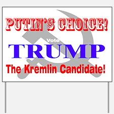 Putin's Choice! Yard Sign