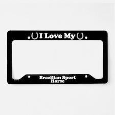 I Love My Brazilian Sport Horse License Plate Hold