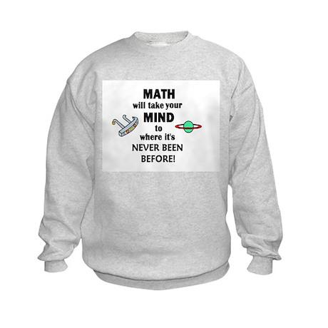 MATH will take your MIND to N Kids Sweatshirt