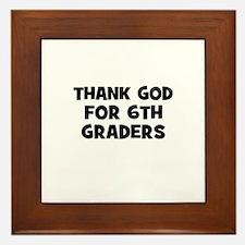 Thank God For 6th Graders Framed Tile