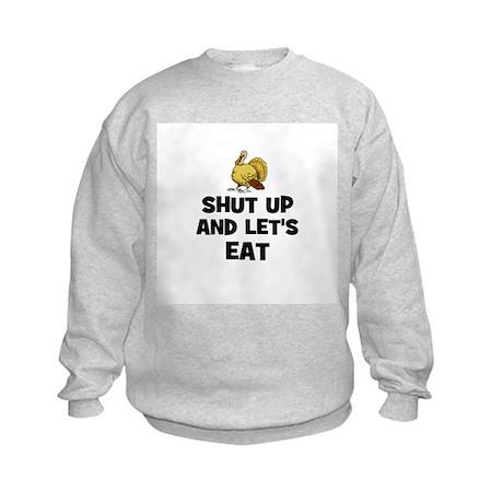 Shut Up and Let's Eat Kids Sweatshirt