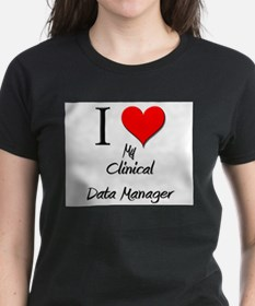 I Love My Clinical Data Manager Tee