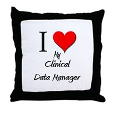 I Love My Clinical Data Manager Throw Pillow