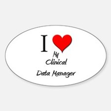 I Love My Clinical Data Manager Oval Decal