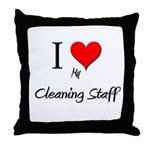 I Love My Cleaning Staff Throw Pillow
