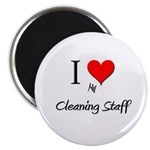 I Love My Cleaning Staff Magnet