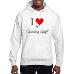 I Love My Cleaning Staff Hooded Sweatshirt