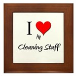 I Love My Cleaning Staff Framed Tile