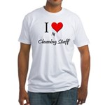 I Love My Cleaning Staff Fitted T-Shirt