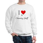 I Love My Cleaning Staff Sweatshirt