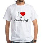 I Love My Cleaning Staff White T-Shirt