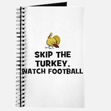 Skip the Turkey, Watch Footba Journal