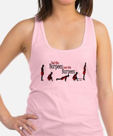 Feel the Burpees Love the Burpees Racerback Tank T