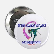 """Dance with Equipment 2.25"""" Button"""