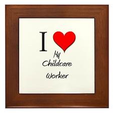 I Love My Childcare Worker Framed Tile