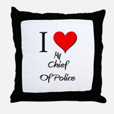 I Love My Chief Of Police Throw Pillow