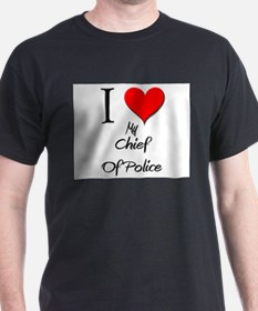 I Love My Chief Of Police T-Shirt