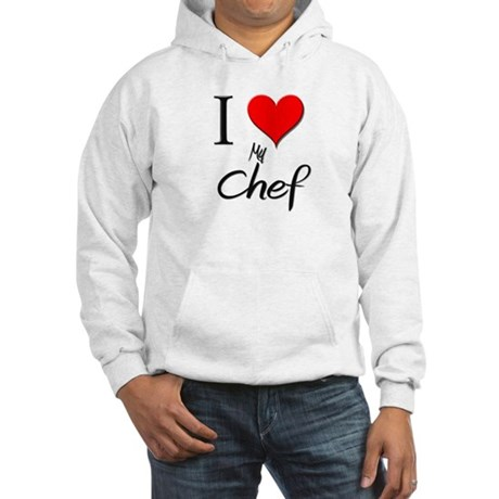 I Love My Chef Hooded Sweatshirt