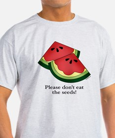 Please don't eat the seeds. T-Shirt