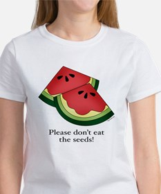 Please don't eat the seeds. Women's T-Shirt