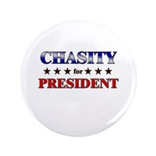 "CHASITY for president 3.5"" Button"