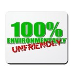 100% Environmentally Unfriend Mousepad