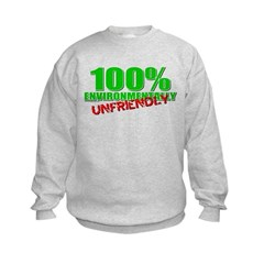 100% Environmentally Unfriend Sweatshirt