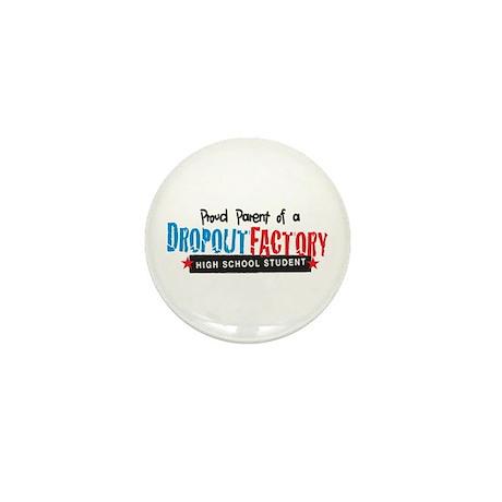 Dropout Factory High School Mini Button