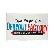 Dropout Factory High School Rectangle Magnet