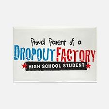 Dropout Factory High School Rectangle Magnet