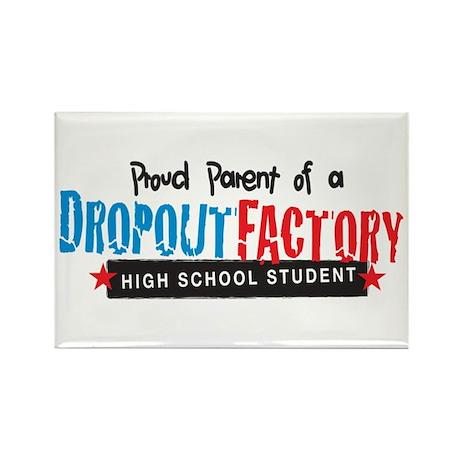 Dropout Factory High School Rectangle Magnet (10 p