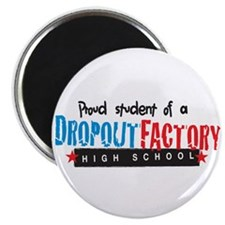 "Dropout Factory High School 2.25"" Magnet (10 pack)"