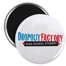 "Dropout Factory High School 2.25"" Magnet (100 pack"