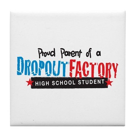 Dropout Factory High School Tile Coaster