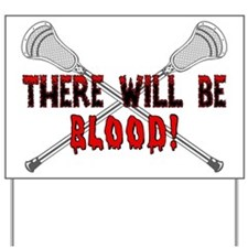 Lacrosse Blood For You Yard Sign