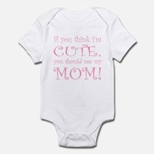If you think I'm cute... Infant Bodysuit