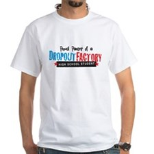 Dropout Factory High School Shirt