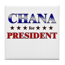 CHANA for president Tile Coaster