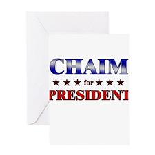 CHAIM for president Greeting Card