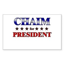 CHAIM for president Rectangle Decal