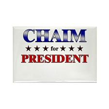 CHAIM for president Rectangle Magnet