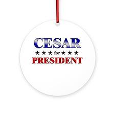 CESAR for president Ornament (Round)