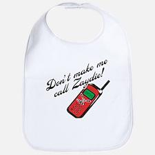 Don't Make Me Call Zaydie Bib